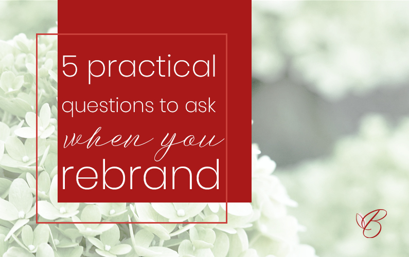 5 practical questions to ask when you rebrand