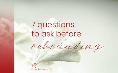 7 questions to ask yourself before rebranding
