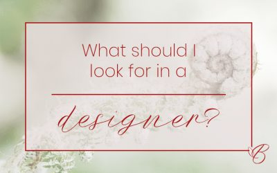 What should you look for in a Designer?